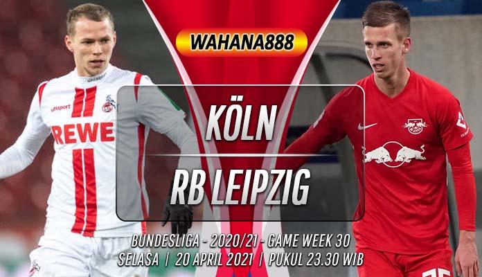 Prediksi Köln vs RB Leipzig 20 April 2021
