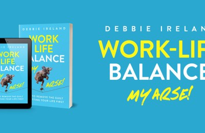 Book Release – Work-Life Balance My Arse!