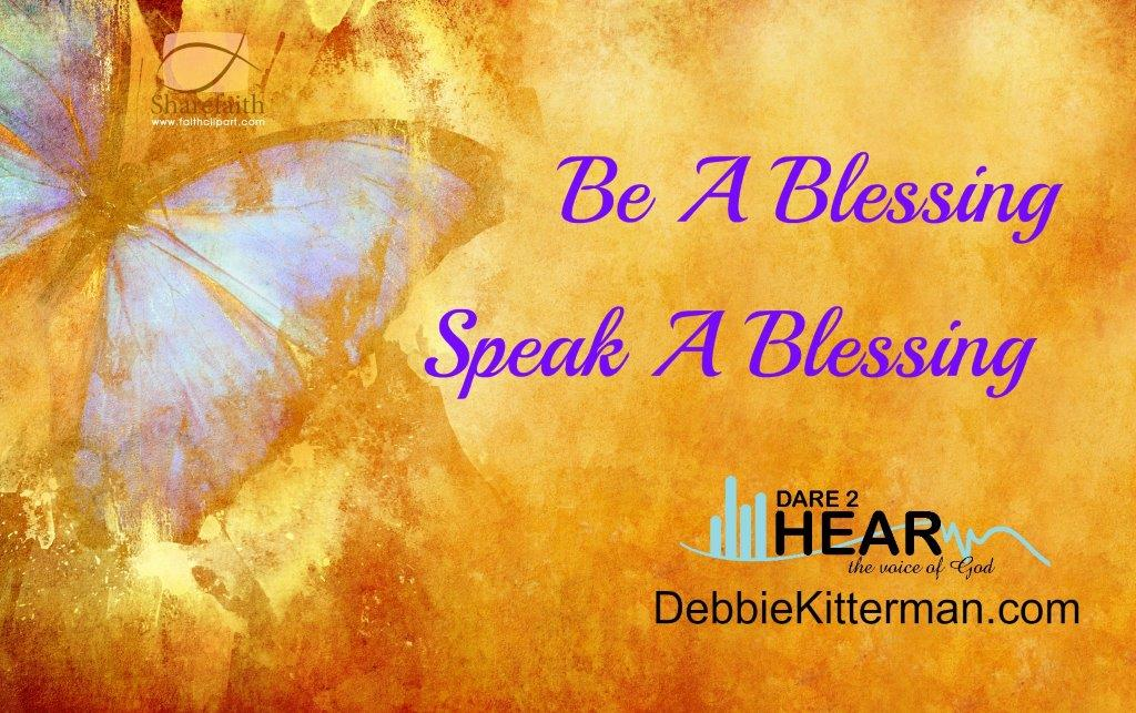 Be A Blessing – Speak A Blessing!