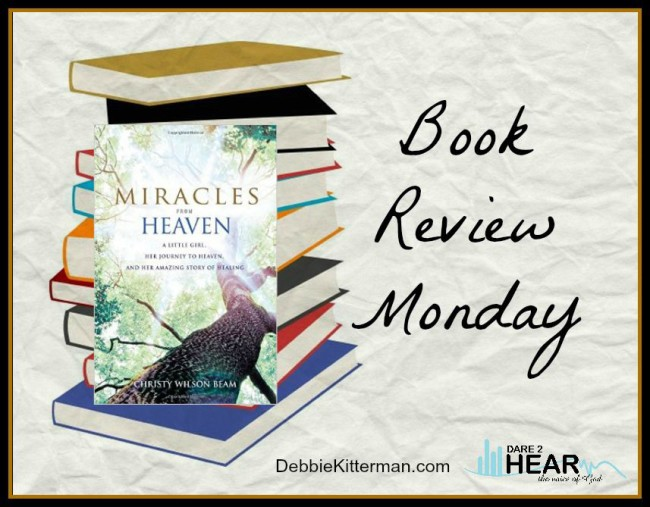 Book Review Monday – Miracles from Heaven – Book Giveaway