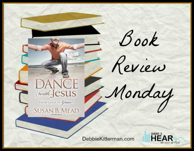 Book Review Monday- Dance with Jesus & Book Give Away