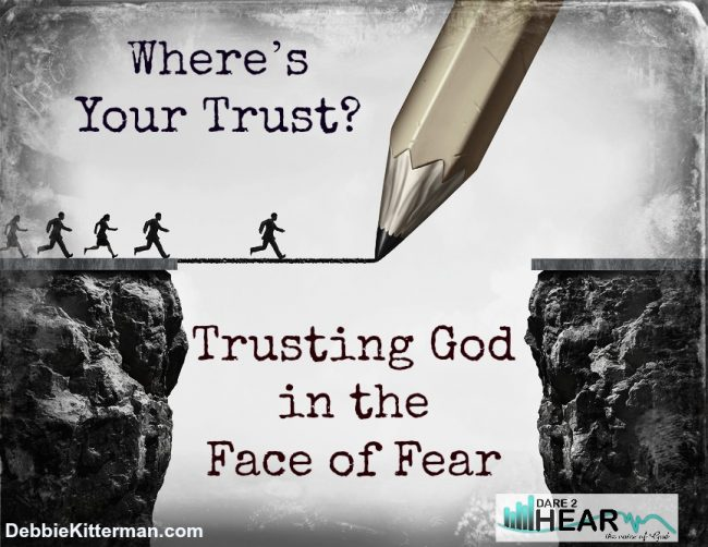 Where's Your Trust? Part 1: Trusting God in the Face of Fear