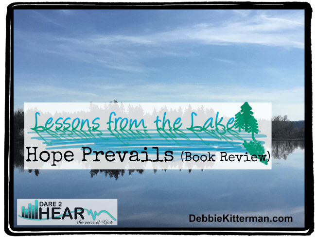 Hope Prevails (Vlog) Lessons from the Lake