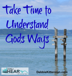 take time to understand God