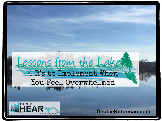 4 R's to Implement When You Feel Overwhelmed Vlog #17 Lessons from the Lake