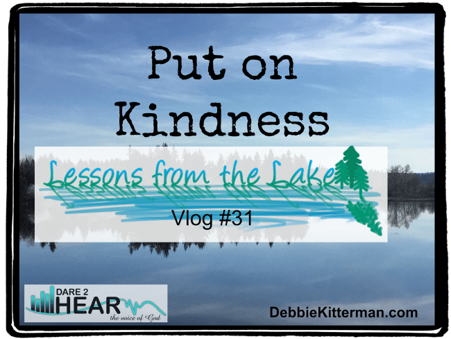 Put on Kindness VLog #31 Lessons from the Lake