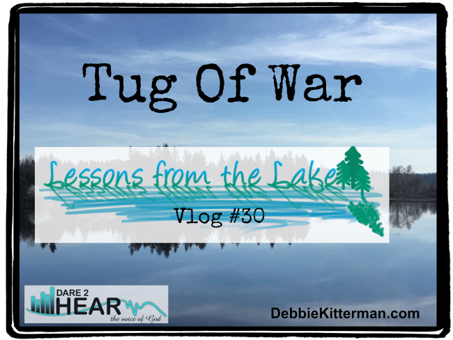Tug Of War Vlog #30 Lessons from the Lake