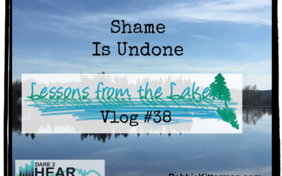 Shame is Undone Vlog #40 Lessons from the Lake