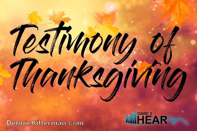 Testimony of Thanksgiving & Tune in Thursday #38