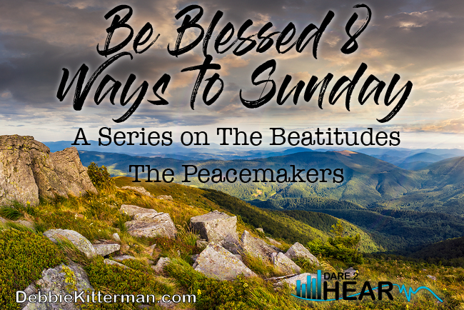 Blessed 8 Ways to Sunday:  The Peacemakers & Tune In Thursday #63