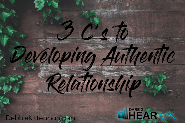 3 C's to Developing Authentic Relationship & Tune In Thursday #97