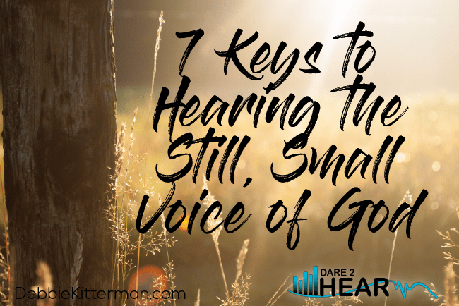 7 Keys to Hearing the Still, Small Voice of God & Tune In Thursday #98
