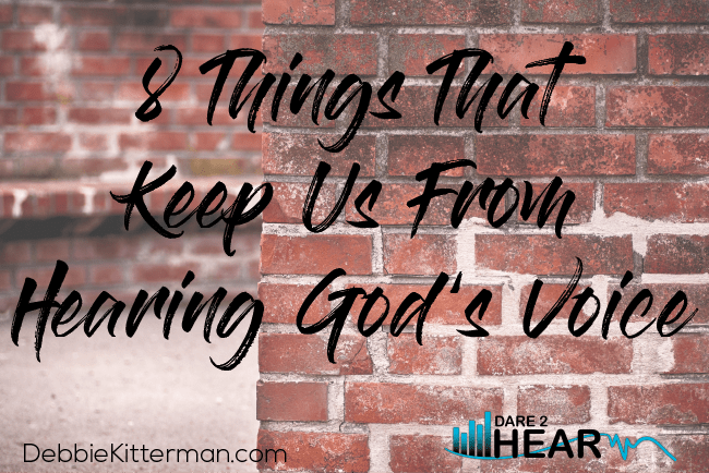 8 Things that Keep Us from Hearing God's Voice & Tune In Thursday #99