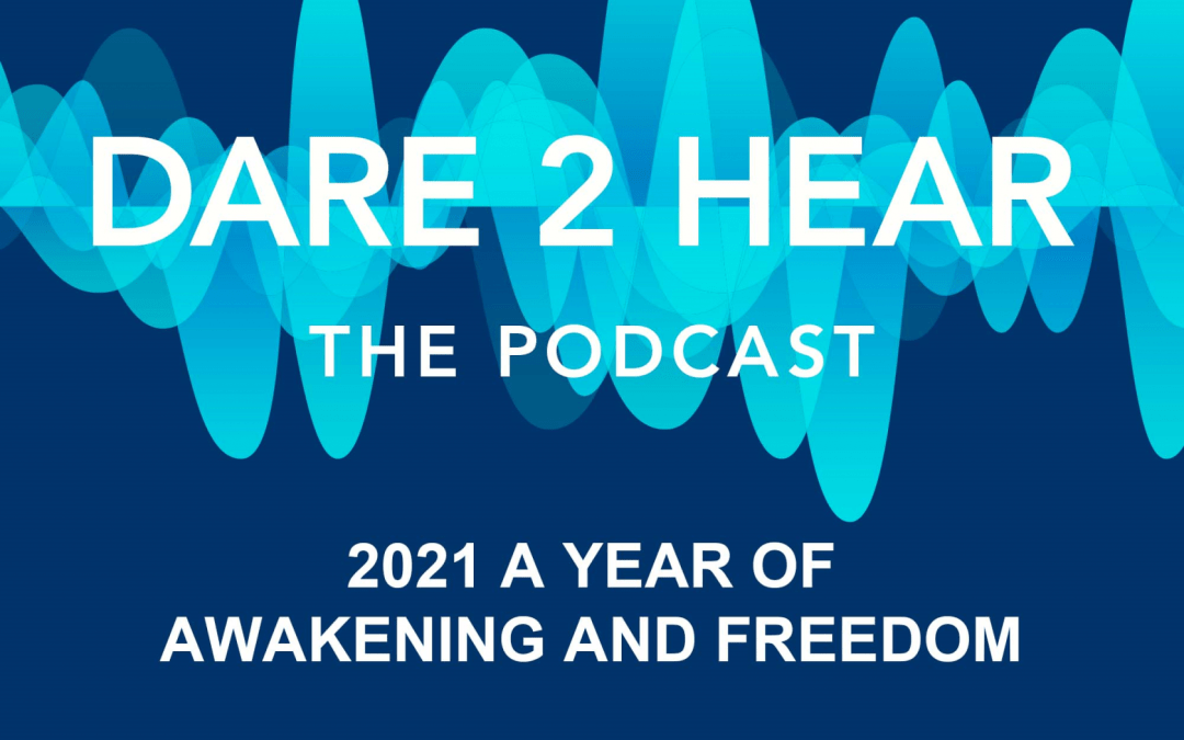 Word for 2021~A Year of Awakening & Freedom Podcast Episode #91