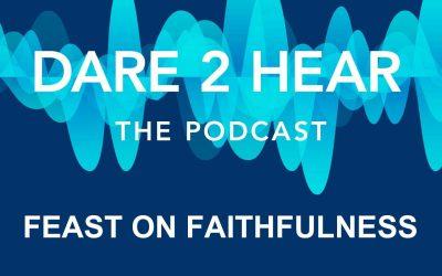 Feast on Faithfulness ~ Episode #105
