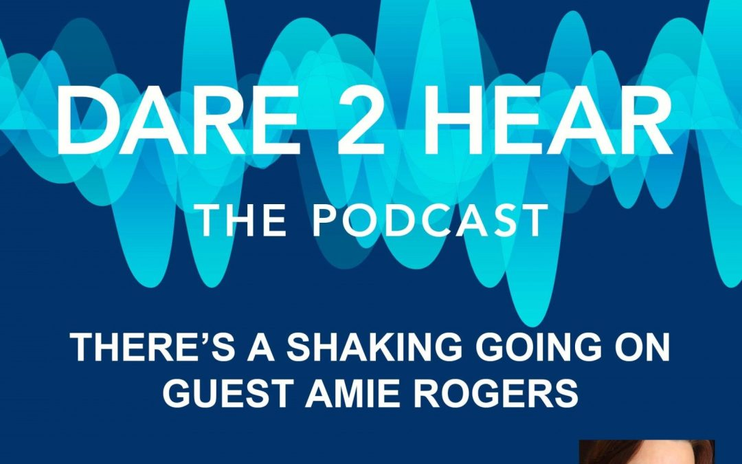 There's A Shaking Going On~Guest: Amie Rogers~Episode #106