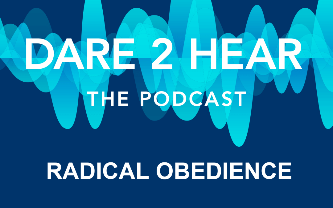 Radical Obedience + Tune In Thursday # 216