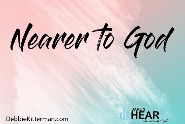 Nearer to God +Tune In Thursday #227