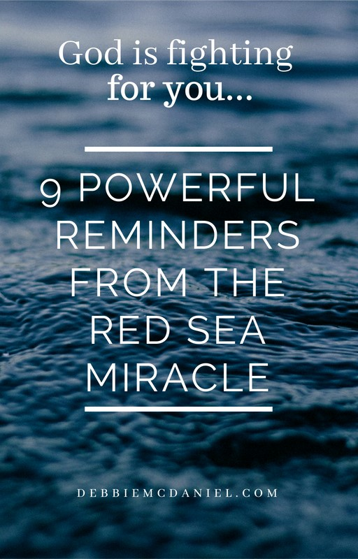 http://debbiemcdaniel.com/2016/05/02/9-powerful-reminders-red-sea-miracle/