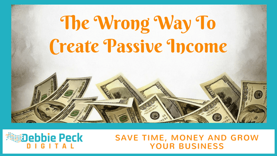 The Wrong Way to Create Passive Income