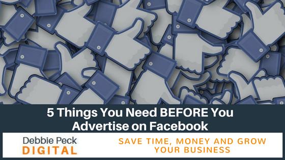 5 Things You Need BEFORE You Advertise on Facebook