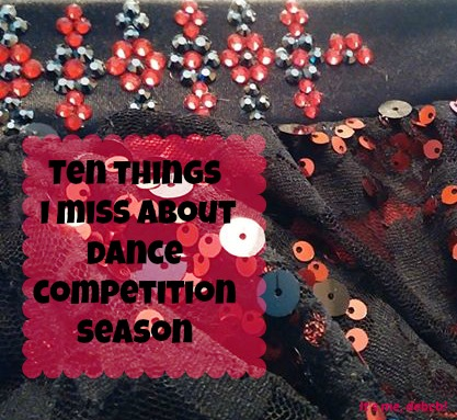 Ten things I miss about dance competition season