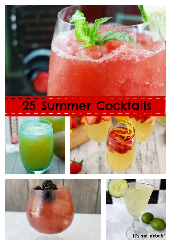 25 Summer Cocktails- It's me, debcb!