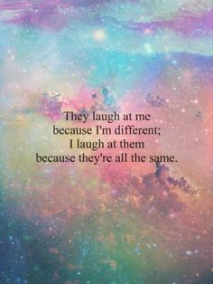 Be different darling