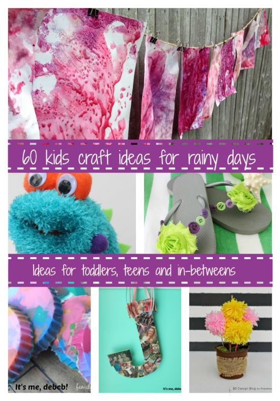 60 kids craft ideas for rainy days- It's me, debcb!