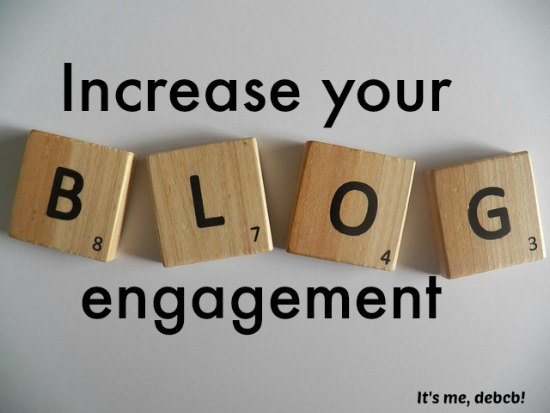 Increase your blog engagement- It's me, debcb