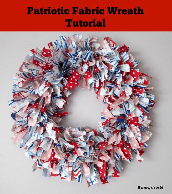 Patriotic Fabric Wreath Tutorial- It's me, debcb!
