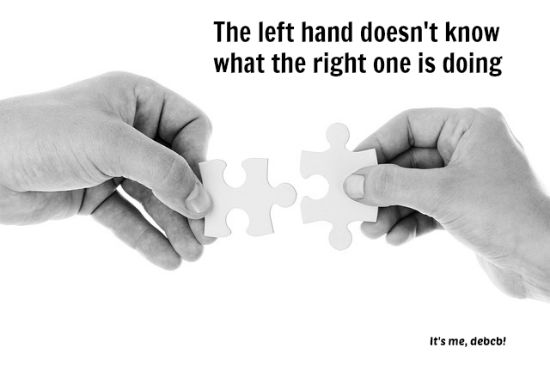 The left hand doesn't know what the right one is doing