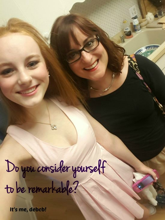 Do you consider yourself to be remarkable?