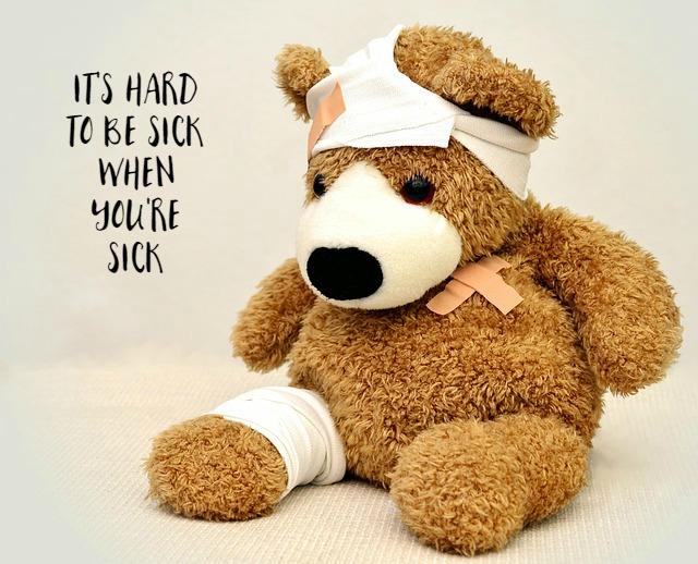 It's hard to be sick when you're sick
