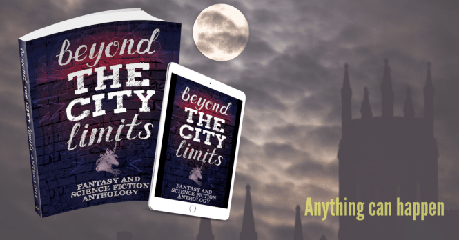 Advertisement image for the Beyond the City Limits Anthology. IMages of book cover and cover on an ereader on a cloudy night background with text that says Anything can happen