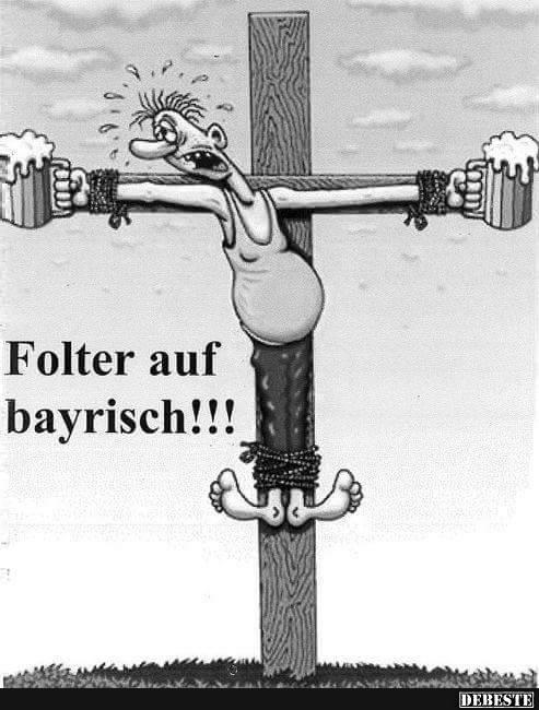 Folter Auf Bayrisch Lustige Bilder Spruche Witze Echt Lustig