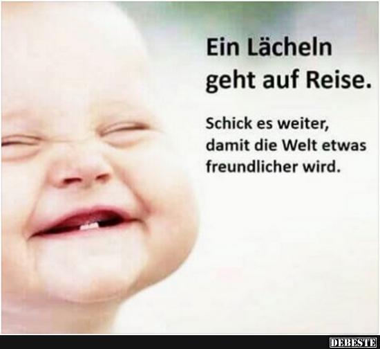 Ein Lacheln Geht Auf Reise Lustige Bilder Spruche Witze