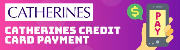 Catherines Credit Card Payment and Login Information