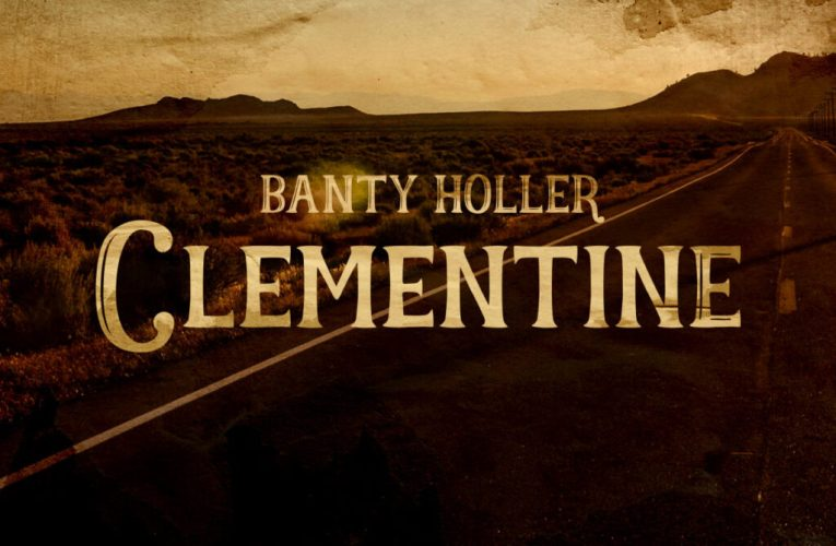 Banty Holler | New Single -Clementine