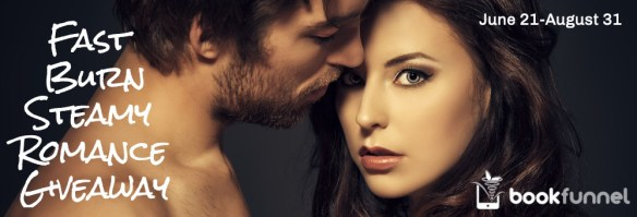 Fast Burn Steamy Romance Giveaway