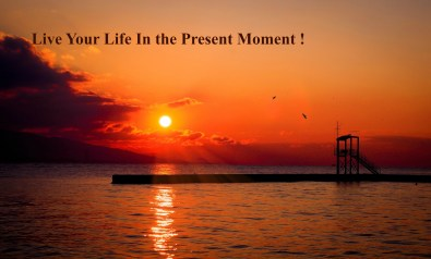 wednesdaywisdom-live-your-life-in-the-present-moment