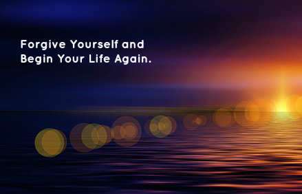 Forgive Yourself and Begin Your Life Again..jpg