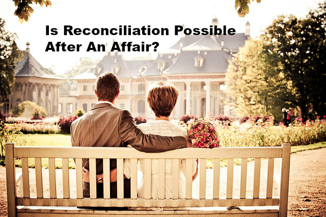 Is Reconciliation Possible After An Affair