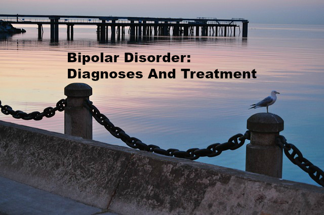 Bipolar Disorder Diagnoses And Treatment
