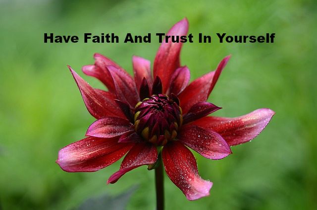 Have Faith And Trust In Yourself