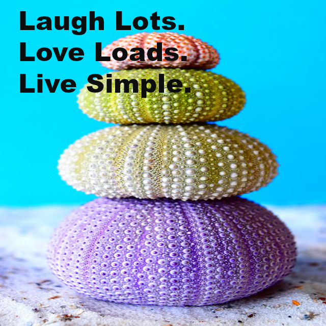 Laugh Lots. Love Loads. Live Simple.