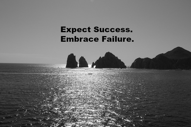 Expect Success. Embrace Failure.