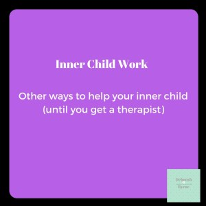 Other ways to help your inner child