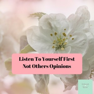 Listen To Yourself First Not Others