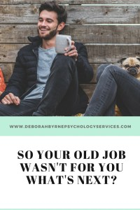 So your old job wasn't for you What's next?